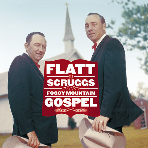 Foggy Mountain Gospel von Flatt and Scruggs