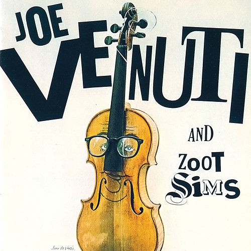 Joe Venuti & Zoot Sims by Joe Venuti