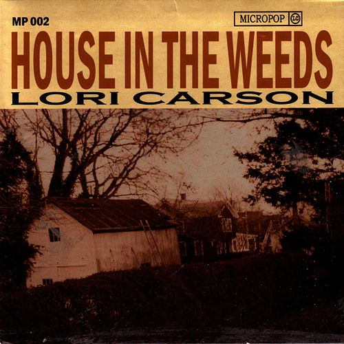 House In The Weeds von Lori Carson