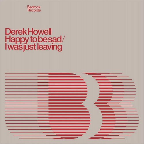 Happy To Be Sad / I Was Just Leaving de Derek Howell