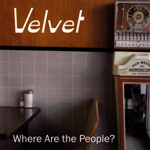 Where Are The People? by Velvet