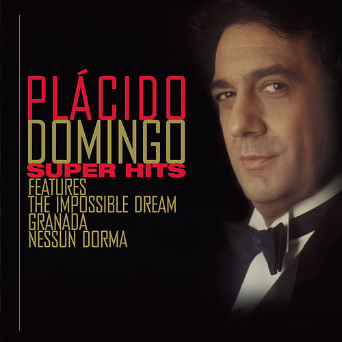 Placido Domingo Super Hits von Plácido Domingo