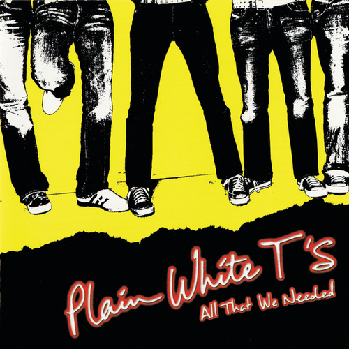 All That We Needed de Plain White T's