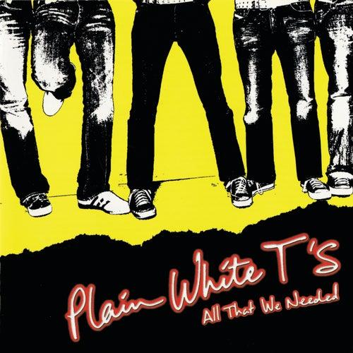 All That We Needed von Plain White T's