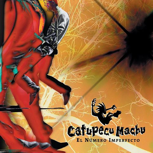 El Numero Imperfecto by Catupecu Machu
