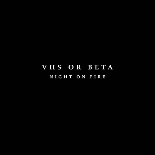 Night On Fire (The Remixes) von vhs or beta
