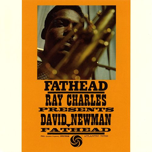 Ray Charles Presents David Newman - Fathead van David 'Fathead' Newman