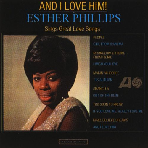And I Love Him di Esther Phillips