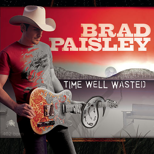 Time Well Wasted de Brad Paisley