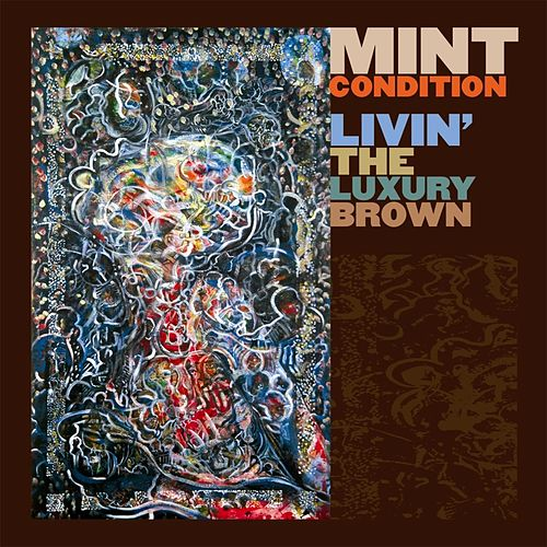 Livin' The Luxury Brown von Mint Condition