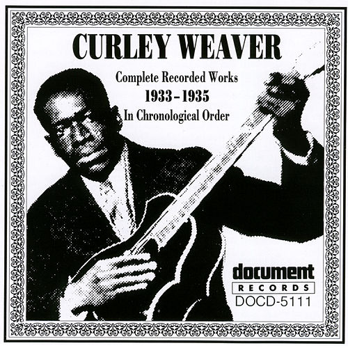 Curley Weaver: 1933-1935 by Curley Weaver