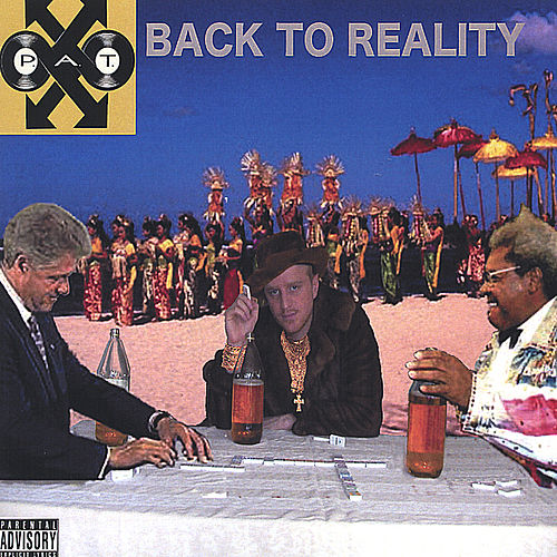 Back To Reality by P.A.T.