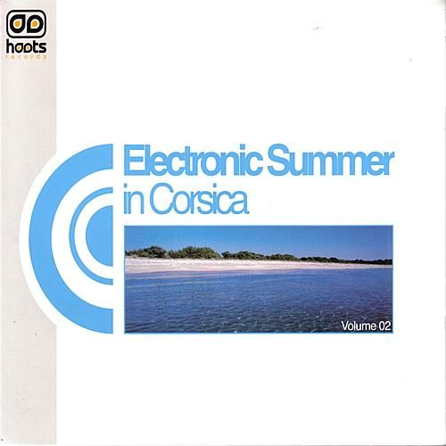 Electronic Summer In Corsica Volume 02 by Various Artists