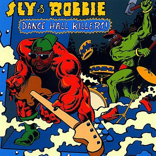Sly & Robbie Present Dance Hall Killers! by Various Artists