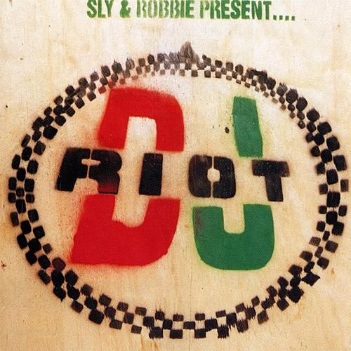 Sly & Robbie Present Dj Riot de DJ Riot