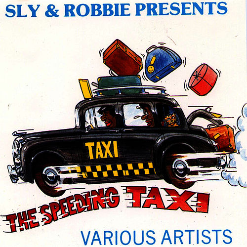 Sly & Robbie Present 'the Speeding Taxi' by Sly & Robbie