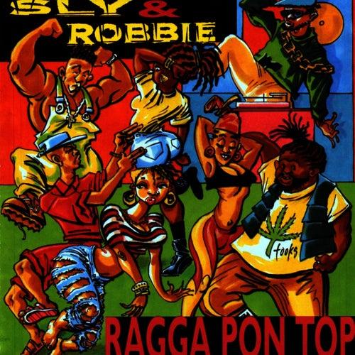 Ragga Pon Top by Sly & Robbie
