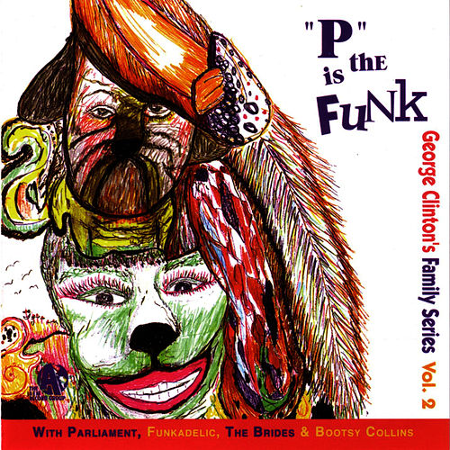 'P' Is The Funk de George Clinton