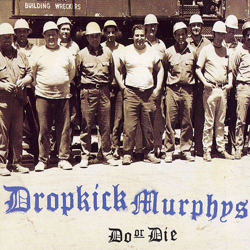 Do Or Die de Dropkick Murphys