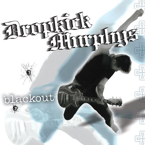 Blackout de Dropkick Murphys