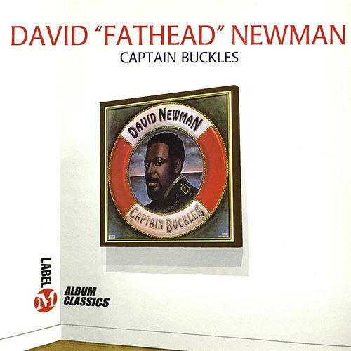 Captain Buckles van David 'Fathead' Newman