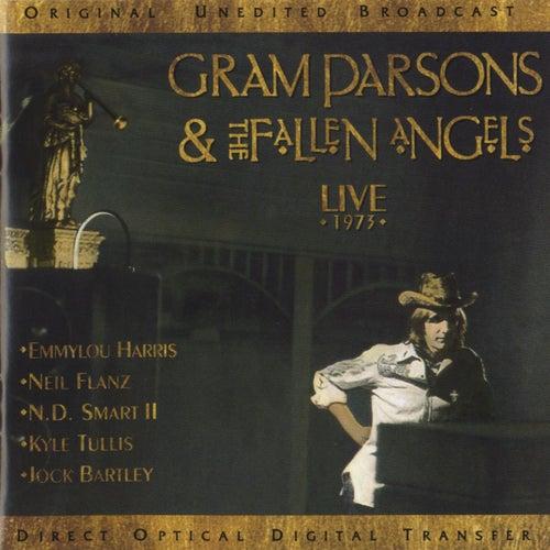 Gram Parsons & the Fallen Angels: Live 1973 by Gram Parsons