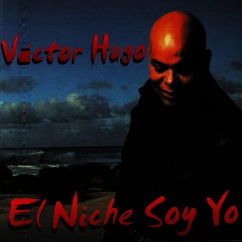 El Niche Soy Yo de Victor Hugo