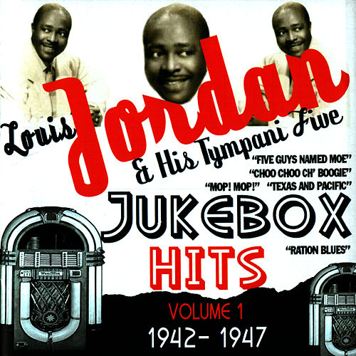 Jukebox Hits Volume 1 1942-1947 by Louis Jordan