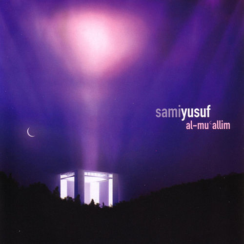 Al-Mu'allim by Sami Yusuf