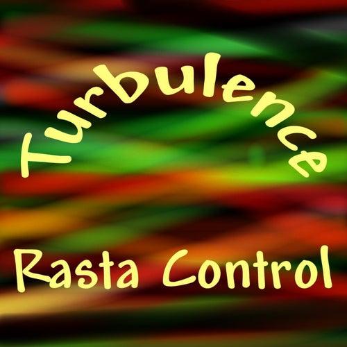 Rasta Control by Turbulence