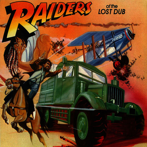 Raiders of the lost dub by Sly & Robbie