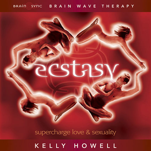 Ecstasy, Brain Wave Therapy de Kelly Howell