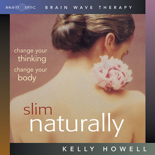 Slim Naturally, Brain Wave Therapy de Kelly Howell