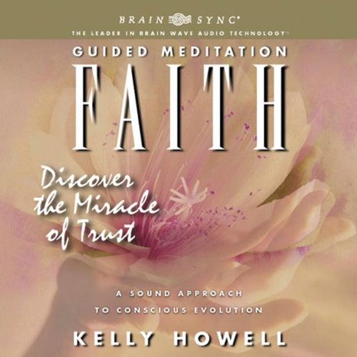Faith: A Guided Meditation de Kelly Howell