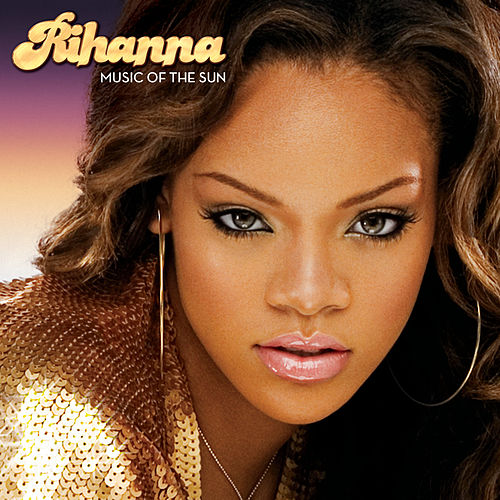 Music Of The Sun von Rihanna