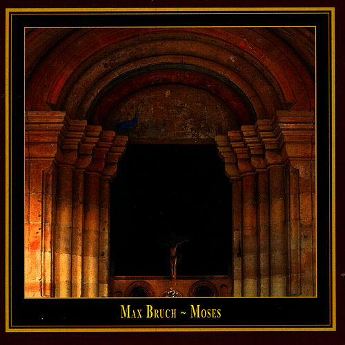 Max Bruch - Oratorio Moses by Edition Monastery Maulbronn