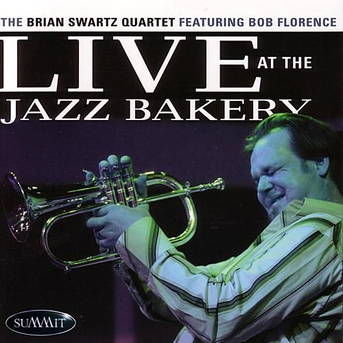 Live At The Jazz Bakery by Brian Swartz
