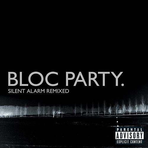 Silent Alarm Remixed (U.S. Version) by Bloc Party