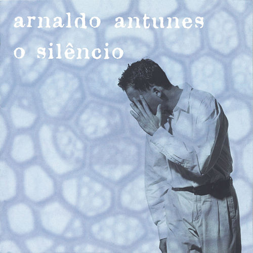 O Silêncio by Arnaldo Antunes