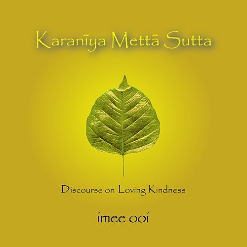 Karaniya Metta Sutta by Imee Ooi