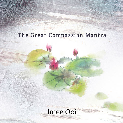 The Great Compassion Mantra by Imee Ooi