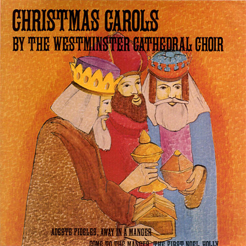 Christmas Carols by The Westminster Cathedral Choir de Westminster Cathedral Choir