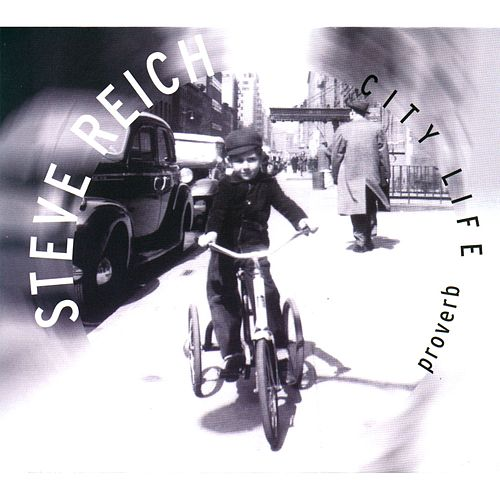 Proverb / Nagoya Marimba / City Life by Steve Reich