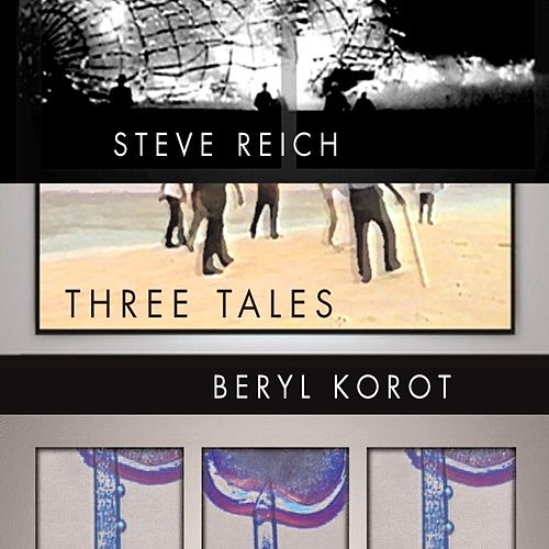 Three Tales de Steve Reich