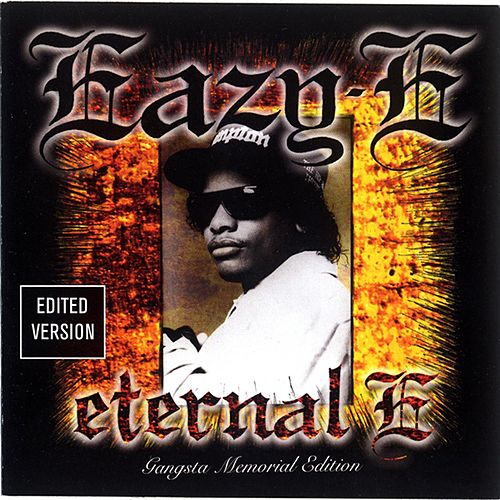 Eternal E: Gangsta Memorial Edition de Eazy-E