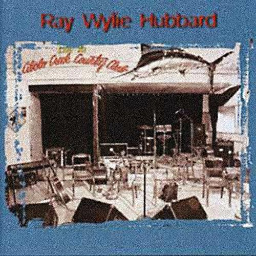 Live At Cibelo Creek van Ray Wylie Hubbard