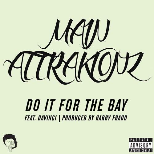 Do It For The Bay von Main Attrakionz