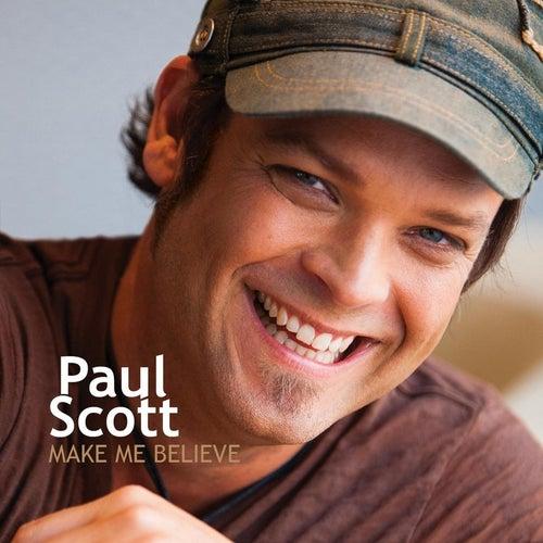 Make Me Believe de Paul Scott
