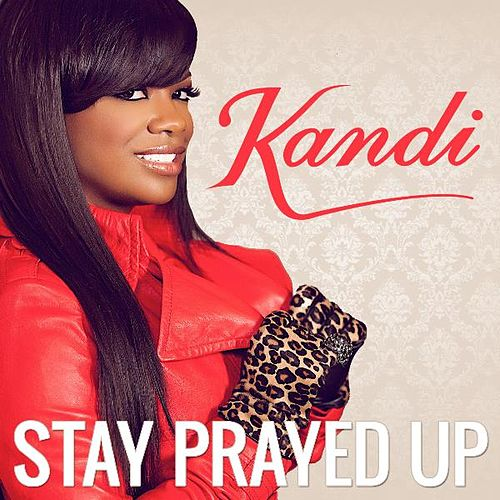 Stay Prayed Up by Kandi