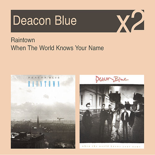 Raintown / When The World Knows Your Name de Deacon Blue
